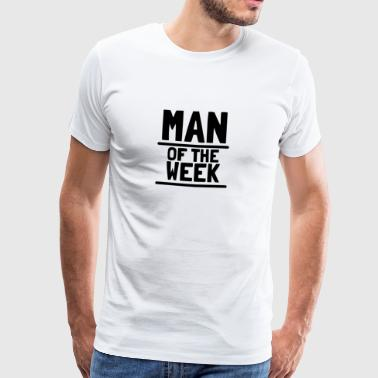 Man of the week - Men's Premium T-Shirt