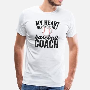 Baseball Catcher My Heart Belongs To A Baseball Coach TShirt Wife Mom - Men's Premium T-Shirt
