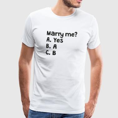 Marry me? - Men's Premium T-Shirt