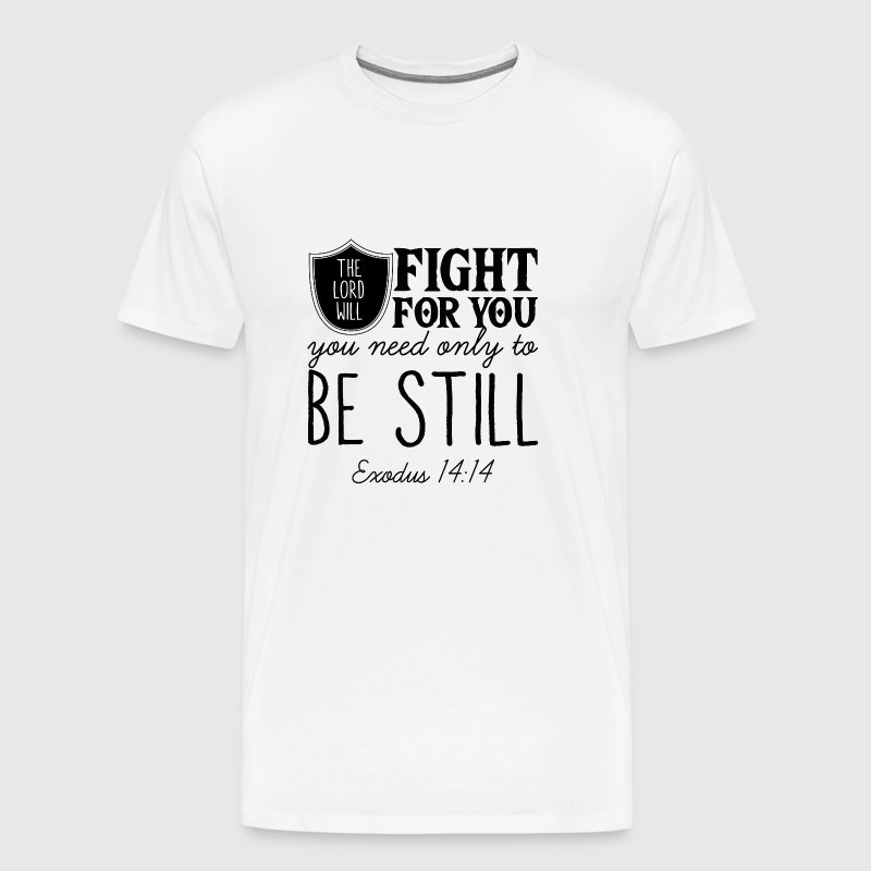 THE LORD WANTS FIGHT FOR YOU! - Men's Premium T-Shirt