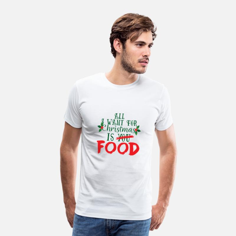 Want T-Shirts - Kerstmis: All I Want For Christmas Is Food - Mannen premium T-shirt wit