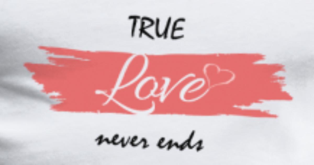 True Love Never Ends Mannen Premium T Shirt Spreadshirt