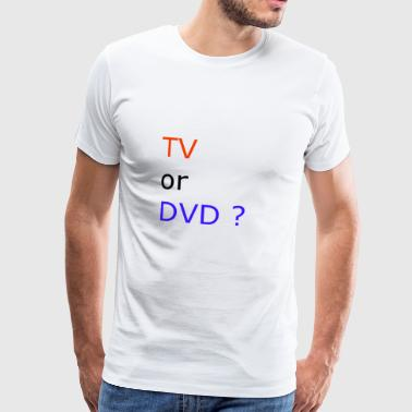 TV eller DVD - Premium-T-shirt herr