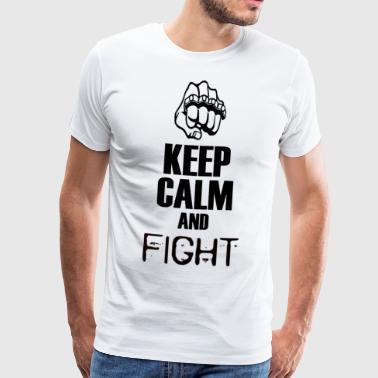 Keep calm and fight - Männer Premium T-Shirt