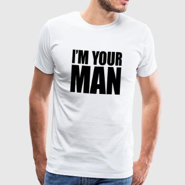 I'm your man - Mannen Premium T-shirt