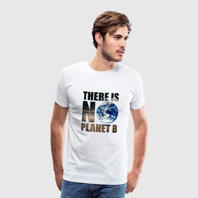 There is no Planet B - Men's Premium T-Shirt