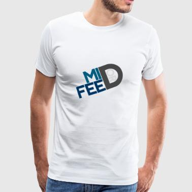 mid or feed - Männer Premium T-Shirt