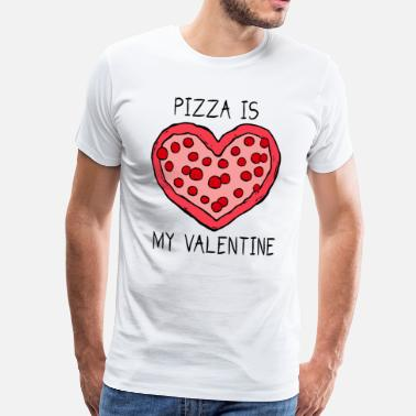 Favorit Pizza Is My Valentine - Männer Premium T-Shirt