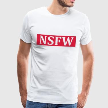 NSFW Not safe for work - Männer Premium T-Shirt
