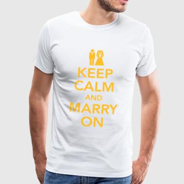 Keep calm and marry on - Männer Premium T-Shirt