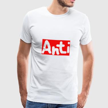 Anti - Men's Premium T-Shirt