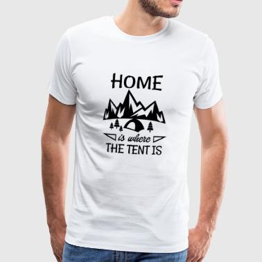 home is the tent is - Men's Premium T-Shirt