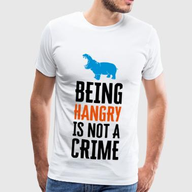 BEING HANGRY IS NOT A CRIME - Men's Premium T-Shirt