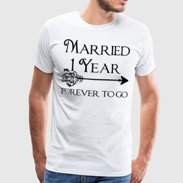 Married One Year Forever To Go - Männer Premium T-Shirt