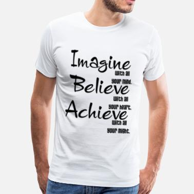 Imagine Dragons IMAGINE BELIVE ACHIEVE YES - Mannen Premium T-shirt