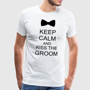 Keep calm and kiss the groom - Männer Premium T-Shirt