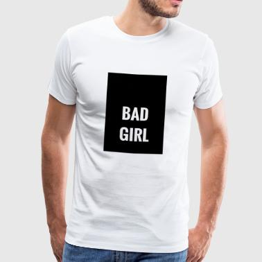 Bad Girl - Mannen Premium T-shirt