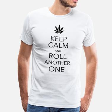 Hash keep calm and roll another one cannabis - Herre premium T-shirt