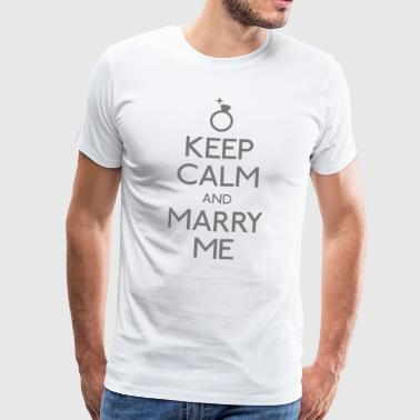 keep calm and marry me - Men's Premium T-Shirt