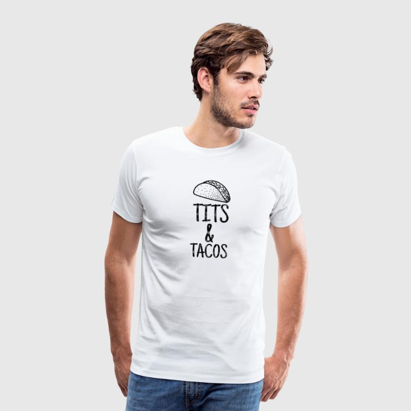 Tits & Tacos - Sayings T-shirt - Men's Premium T-Shirt