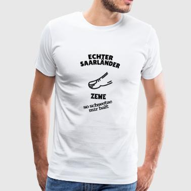 Saarland - saying - real Saarland zewe - Men's Premium T-Shirt
