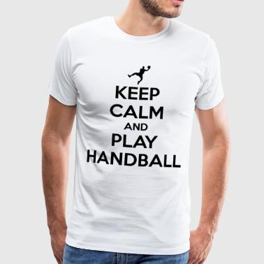 Keep calm and play handball - T-shirt Premium Homme