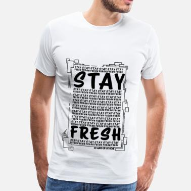Fresh Funny - Funny - Stay Fresh - Men's Premium T-Shirt