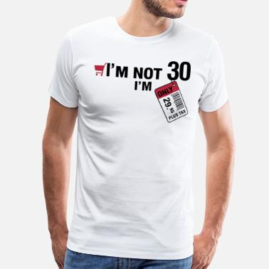 30th Birthday I39m Not 30 Only Mens Premium T Shirt