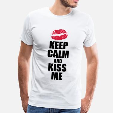 Keep Calm And Kiss Me Keep calm and kiss me  - Camiseta premium hombre