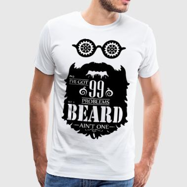 99 Problems Beard - Mannen Premium T-shirt