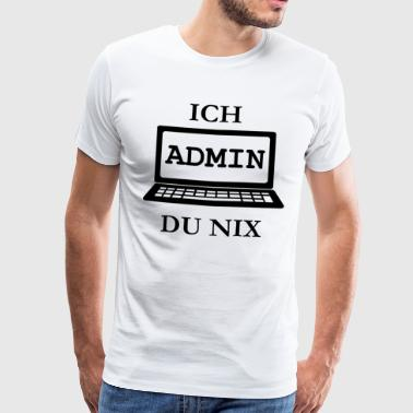 I ADMIN YOU NIX Administrator - Men's Premium T-Shirt