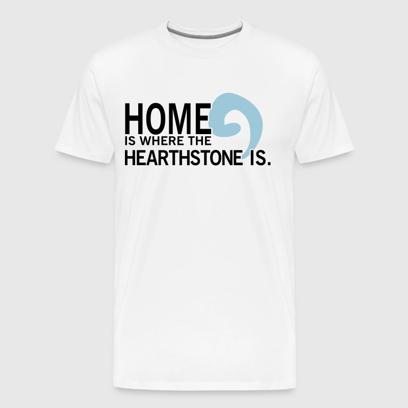 Home is where the hearthstone is T-shirts - Mannen Premium T-shirt