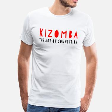 Kizomba Kizomba - De kunst van Connection - Dance Shirts - Mannen Premium T-shirt