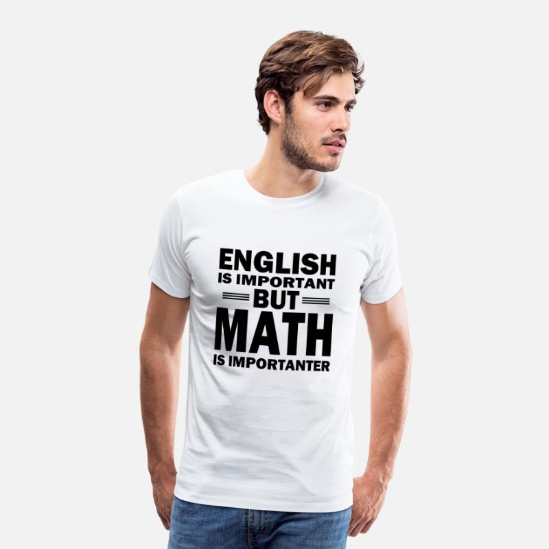 Maths T-Shirts - Math shirt! MATH IS IMPORTANT! - Men's Premium T-Shirt white
