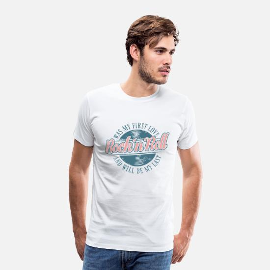 Boogie T-Shirts - Rock'n'Roll was my First Love and Will be my Last - Männer Premium T-Shirt Weiß