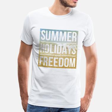Holiday Summer Holidays Freedom - T-shirt Premium Homme