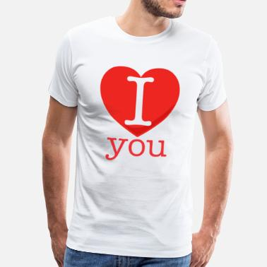 I Love You I Love You - T-shirt Premium Homme