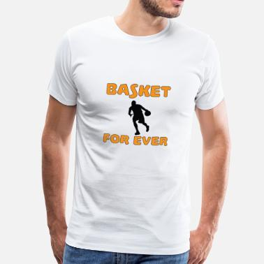 Basket Basket for ever - Premium T-skjorte for menn