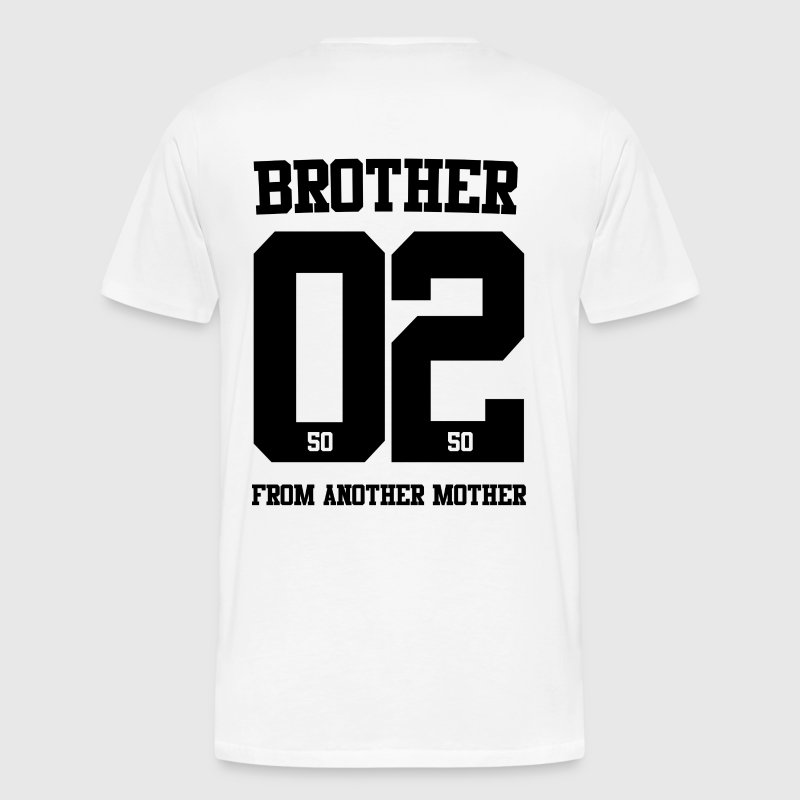 BROTHER FROM ANOTHER MOTHER 02 - Men's Premium T-Shirt