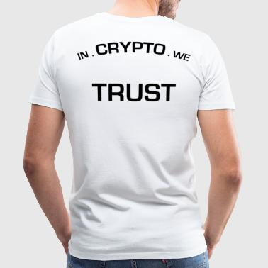In Crypto we trust - Mannen Premium T-shirt