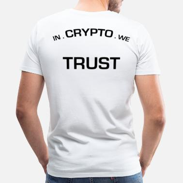 In Gold We Trust In Crypto we trust - Mannen Premium T-shirt