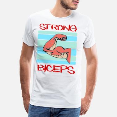 Biceps Strong biceps / fitness / sayings / trend - Men's Premium T-Shirt