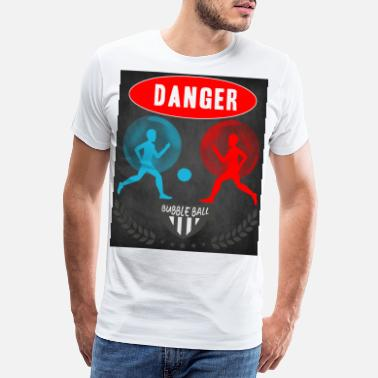 Spielball Bubbleball - Bubble Ball Fans - Danger - Männer Premium T-Shirt