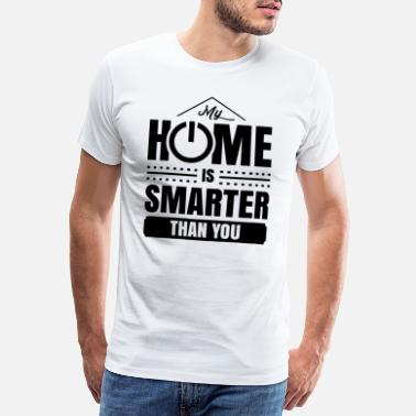 Device My house is smarter than you smart home - Men's Premium T-Shirt