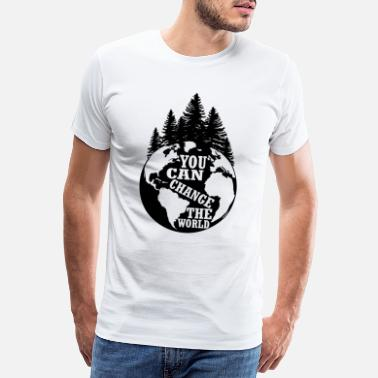 The Global Warming You can change the world environmental protection gift - Men's Premium T-Shirt