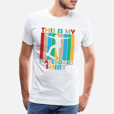 Skateboard This is my skateboard shirt Geschenk Sport - Männer Premium T-Shirt