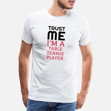 Ping Pong Table Tennis - Ping Pong - Sport - Racket - Ball - Men's Premium T-Shirt
