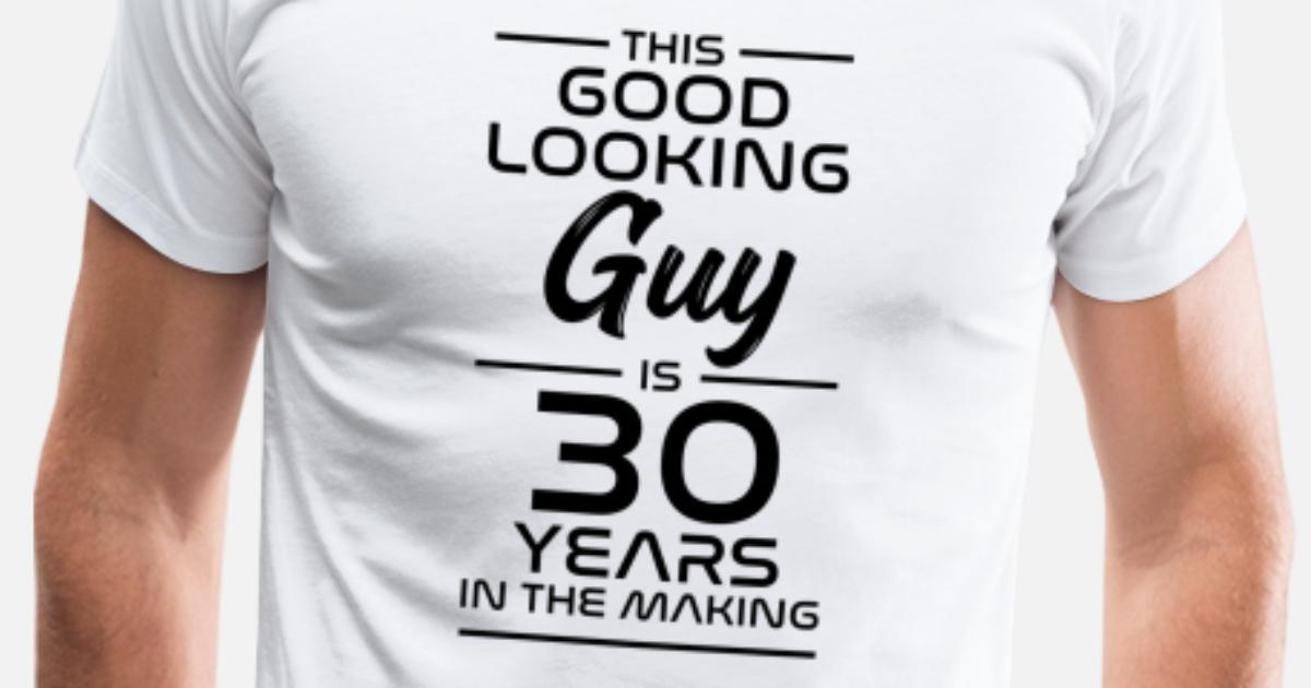 Mens Premium T ShirtGift For 30th Birthday Gift Idea 30 Years