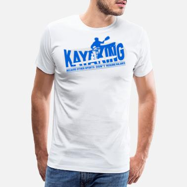 Kayak Kayaking kayaking rudder canoe paddling gift - Men's Premium T-Shirt