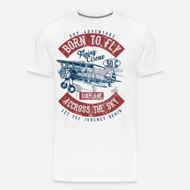 db76ec28 BORN TO FLY - Vintage Airplane Flugzeug Shirt Männer Premium T-Shirt ...